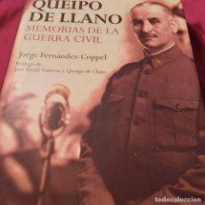 Libros de segunda mano: QUEIPO DE LLANO. MEMORIAS DE LA GUERRA CIVIL. JORGE FERNÁNDEZ-COPPEL. LA ESFERA DE LOS LIBROS. 2008.. Lote 228505660