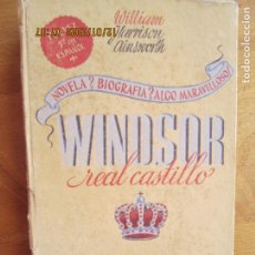 Libros de segunda mano: WINDSOR , REAL CASTILLO - WILLIAM HARRISON AINSWORTH -1944 JAIME BALMES EDITOR. Lote 228508185