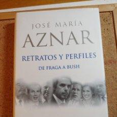 Libros de segunda mano: LIBRO DE JOSE MARIA AZNAR RETRATOS Y PERFILES DE FRAGA A BUSH. Lote 228695285