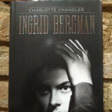 Libros de segunda mano: INGRID BERGMAN. CHARLOTTE CHANDLER EDITORIALARIEL. PRIMERA EDICIÓN 2008. Lote 228756447