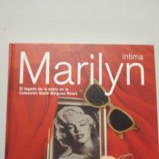 Libros de segunda mano: VÍCTOR FERNÁNDEZ MARILYN ÍNTIMA.( EL LEGADO DE LA ACTRIZ EN LA COLECCIÓN MAITE MÍNGUEZ RICART).RBA.. Lote 229459900