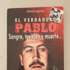 Libros de segunda mano: LIBRO EL VERDADERO PABLO (ED. GATO AZUL, 2015) PABLO ESCOBAR, POPEYE SICARIO, CARTEL DE MEDELLIN. Lote 230026005