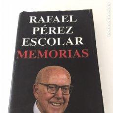 Libros de segunda mano: RAFAEL PÉREZ ESCOLAR MEMORIAS. Lote 230378420