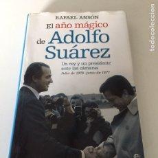 Libros de segunda mano: EL AÑO MÁGICO ADOLFO SUÁREZ. Lote 230378535