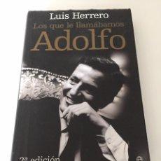 Libros de segunda mano: LOS QUE LE LLAMÁBAMOS ADOLFO. Lote 230378650