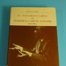 Libros de segunda mano: EL TESTAMENTO LÍRICO DE FEDERICO GARCÍA SANCHIZ (1885-1964 ). UBALDO G. VISIER. MCSX. Lote 230417475