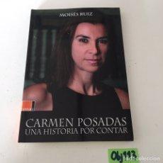 Libros de segunda mano: CARMEN POSADAS UNA HISTORIA POR CONTAR. Lote 230495300