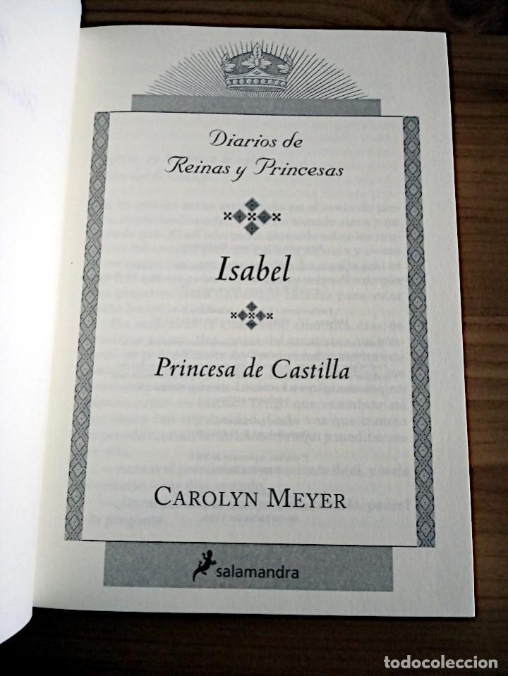 Libros de segunda mano: ISABEL. PRINCESA DE CASTILLA. MEYER CAROLYN. SALAMANDRA. 1 ª ED. 2001 NUEVO. - Foto 3 - 230590625