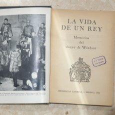 Libros de segunda mano: LA VIDA DE UN REY MEMORIAS DEL DUQUE DE WÍNDSOR BIOGRAFÍAS GANDESA MÉXICO 1951 PRIMERA EDICIÓN. Lote 230599235