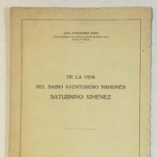 Livres d'occasion: DE LA VIDA DEL SABIO AVENTURERO MAHONÉS SATURNINO XIMÉNEZ. - HERNÁNDEZ MORA, JUAN.. Lote 230694460