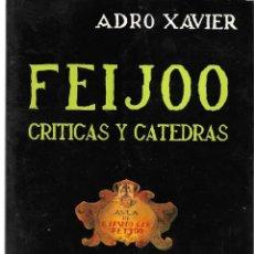 Libros de segunda mano: FEIJOO CRÍTICAS Y CÁTEDRAS. VIENEN LOS BORBONES. Lote 231002305