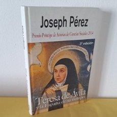Libros de segunda mano: JOSEPH PEREZ - TERESA DE AVILA Y LA ESPAÑA DE SU TIEMPO - ALGABA EDICIONES 2015. Lote 231218065