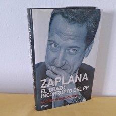 Libros de segunda mano: ALFREDO GRIMALDOS FEITO - ZAPLANA, EL BRAZO INCORRUPTO DEL PP - EDICIONES FOCA 2007. Lote 231266770