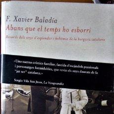 Livres d'occasion: F. XAVIER BADIA - ABANS QUE EL TEMPS HO ESBORRI (CATALÁN). Lote 167498868