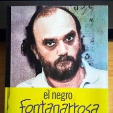 Libros de segunda mano: LIBRO EL NEGRO FONTANARROSA ROBERTO LA BIOGRAFIA HORACIO VARGAS DEDICADO. Lote 231983815