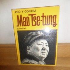 Livros em segunda mão: PRO Y CONTRA MAO TSE-TUNG / MAO TSE TUNG - M. BODINO / C. PASTENGO - DISPONGO DE MAS LIBROS. Lote 232276910