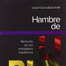 Libros de segunda mano: HAMBRE DE LIBERTAD. ISABEL OYARZÁBAL SMITH. -NUEVO. Lote 232281365
