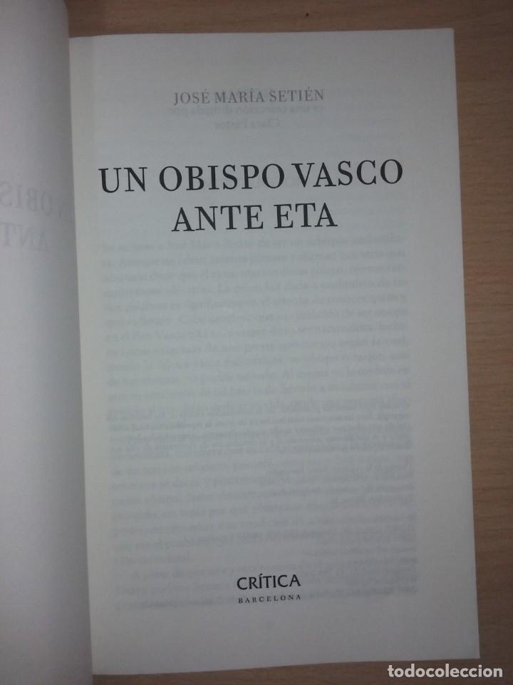 Libros de segunda mano: UN OBISPO VASCO ANTE ETA - JOSÉ MARÍA SETIÉN (CRÍTICA) - Foto 2 - 232338555