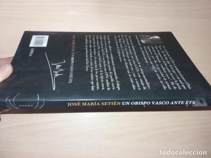 Libros de segunda mano: UN OBISPO VASCO ANTE ETA - JOSÉ MARÍA SETIÉN (CRÍTICA) - Foto 10 - 232338555