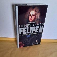 Libros de segunda mano: HENRY KAMEN - FELIPE V, EL REY QUE REINO DOS VECES - TEMAS DE HOY 2000. Lote 233060705
