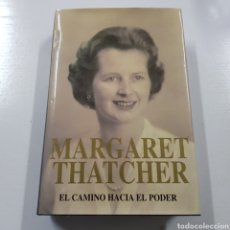 Libros de segunda mano: MARGARET THATCHER - EL CAMINO HACIA EL PODER. Lote 261684150