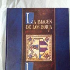 Libros de segunda mano: LA IMAGEN DE LOS BORJA. Lote 233564820