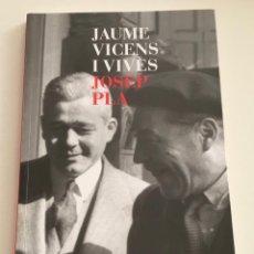 Libros de segunda mano: COMPLICITATS. JAUME VICENS I VIVES I JOSEP PLA. BIOGRAFÍES. COLECCIONISMO. Lote 233732205