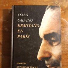 Libros de segunda mano: ÍTALO CALVINO ERMITAÑO EN PARÍS. Lote 234136450