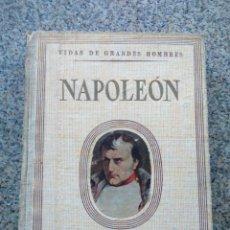 Libros de segunda mano: NAPOLEON - JUAN PALAU - VIDAS DE GRANDES HOMBRES -- SEIX BARRAL 1952 --. Lote 234475420