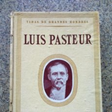 Libros de segunda mano: LUIS PASTEUR - JOSE LLEONART - VIDAS DE GRANDES HOMBRES -- SEIX BARRAL 1956 --. Lote 234475935