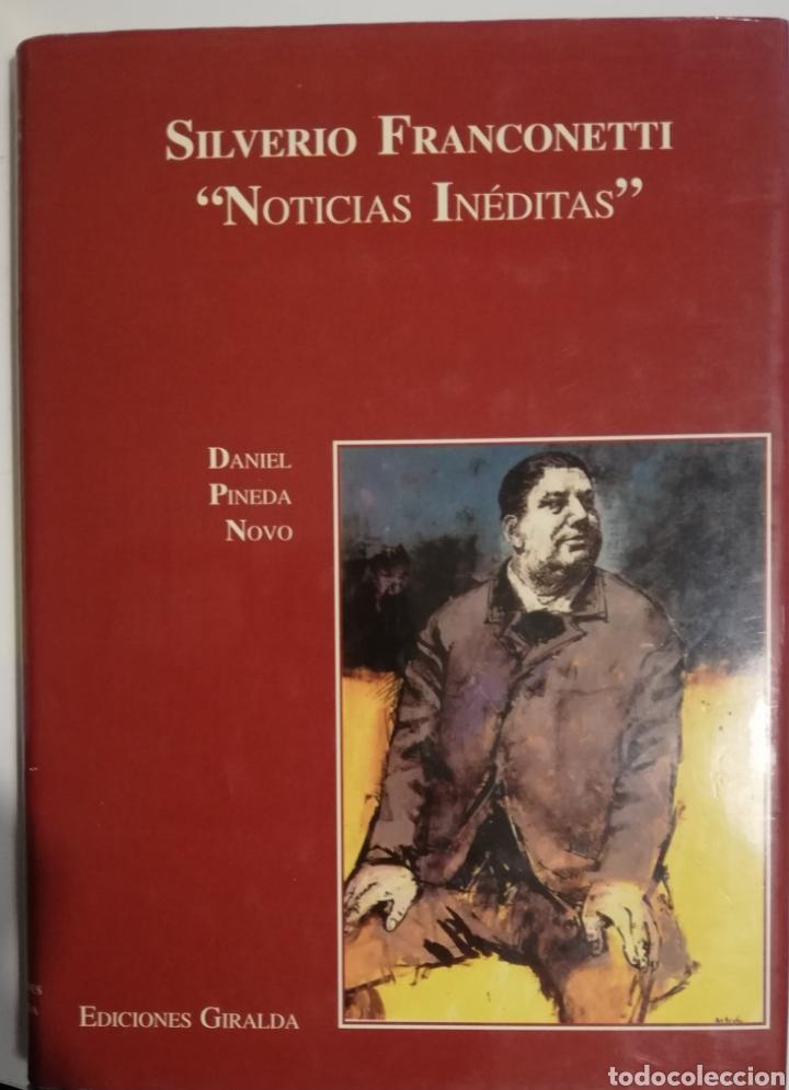 DANIEL PINEDA NOVO - SILVERIO FRANCONETTI, NOTICIAS INÉDITAS (GIRALDA, 2000) - FLAMENCO (Libros de Segunda Mano - Biografías)