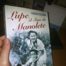 Libros de segunda mano: LIBRO: LUPE, EL SINO DE MANOLETE. Lote 234945915
