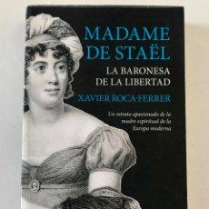 Libros de segunda mano: MADAME DE STAËL, LA BARONESA DE LA LIBERTAD- XAVIER ROCA-FERRER.-. Lote 223454718