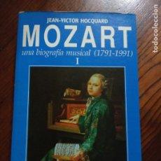 Libros de segunda mano: MOZART. UNA BIOGRAFÍA MUSICAL 1791-1991. JEAN VICTOR HOCQUARD.TOMO 1.. Lote 235340905