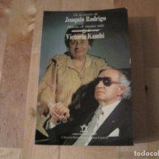 Livros em segunda mão: LIBRO DE LA MANO DE JOAQUIN RODRIGO HISTORIA DE NUESTRA VIDA VICTORIA KAMHI BIGRAFÍA MÚSICA. Lote 235410940