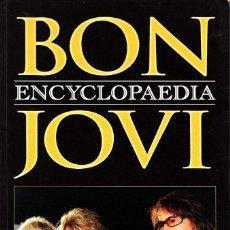 Libros de segunda mano: LIBRO BON JOVI ENCYCLOPAEDIA DE NEIL DANIELS (INGLÉS). Lote 235545470