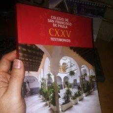 Libros de segunda mano: LIBRO: COLEGIO SAN FRANCISCO DE PAULA CXXV TESTIMONIOS. Lote 236101890