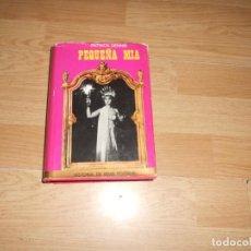 Livres d'occasion: PEQUEÑA MIA - PATRICK DENNIS - HISTORIA DE BELLE POITRINE - DISPONGO DE MAS LIBROS. Lote 236301160