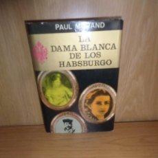 Livros em segunda mão: LA DAMA BLANCA DE LOS HABSBURGO - PAUL MORAND - DISPONGO DE MAS LIBROS. Lote 236323150