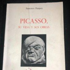 Libros de segunda mano: PICASSO, SU VIDA Y SUS OBRAS. FRANCISCO POMPEY 1973.. Lote 236687235