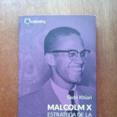 Libros de segunda mano: MALCOLM X ESTRATEGA DE LA DIGNIDAD NEGRA, SADRI KHIARI, ARTEFAKTE, 2015. Lote 236748235