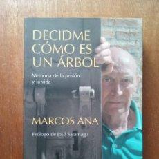 Libros de segunda mano: DECIDME COMO ES UN ARBOL, MEMORIA DE LA PRISION Y DE LA VIDA, MARCOS ANA, UMBRIEL EDITORES, 2007. Lote 236748665