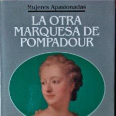 Libros de segunda mano: NÉSTOR LUJÁN - LA OTRA MARQUESA DE POMPADOUR. Lote 236751335
