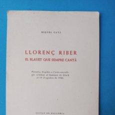 Libros de segunda mano: LLORENÇ RIBER - EL BLAUET QUE SEMPRE CANTÀ. Lote 236760610