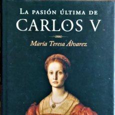 Libros de segunda mano: MARÍA TERESA ÁLVAREZ - LA PASIÓN ÚLTIMA DE CARLOS V (BARBARA BLOMBERG, LA NOSTALGIA DE LA AMANTE). Lote 236781440