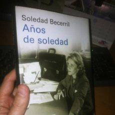 Libros de segunda mano: LIBRO: AÑOS DE SOLEDAD. SOLEDAD BECERRIL. Lote 236944430