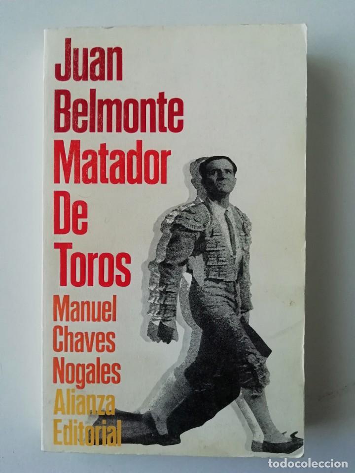JUAN BELMONTE. MATADOR DE TOROS - MANUEL CHAVES NOGALES - ED. ALIANZA 1995 (Libros de Segunda Mano - Biografías)