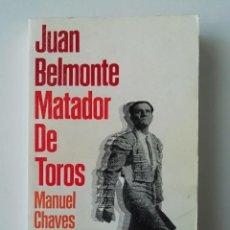 Libros de segunda mano: JUAN BELMONTE. MATADOR DE TOROS - MANUEL CHAVES NOGALES - ED. ALIANZA 1995. Lote 236993000