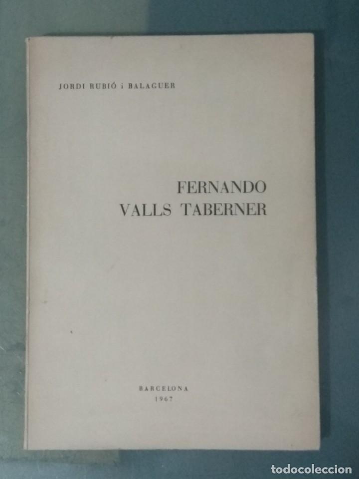 FERNANDO VALLS TABERNER. LIBRO POR JORDI RUBIO I BALAGUER. (Libros de Segunda Mano - Biografías)