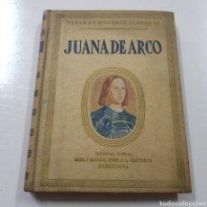 Libros de segunda mano: JUANA DE ARCO - VIDAS DE MUJERES ILUSTRES. Lote 237070350